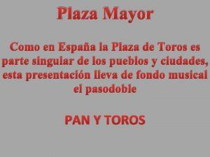 Plaza Mayor Como en Espaa la Plaza de