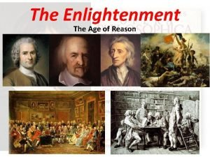 The Enlightenment The Age of Reason MAIN IDEAS