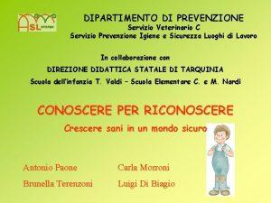 DIPARTIMENTO DI PREVENZIONE Servizio Veterinario C Servizio Prevenzione