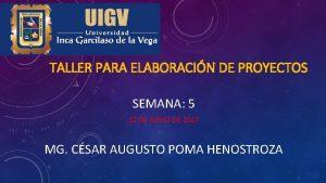 TALLER PARA ELABORACIN DE PROYECTOS SEMANA 5 17