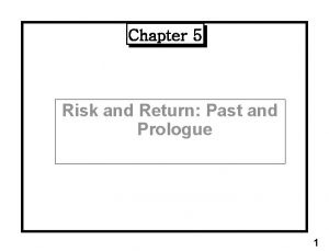 Chapter 5 Risk and Return Past and Prologue