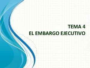 TEMA 4 EL EMBARGO EJECUTIVO Satisfaccin derecho acreedor