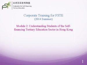 Corporate Training for FSTE 2014 Summer Module 2