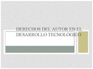 DERECHOS DEL AUTOR EN EL DESARROLLO TECNOLGICO HISTORIA