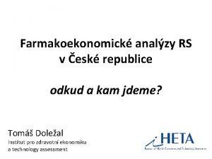 Farmakoekonomick analzy RS v esk republice odkud a