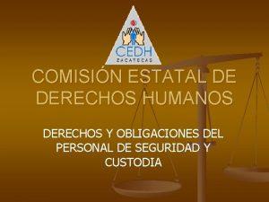 COMISIN ESTATAL DE DERECHOS HUMANOS DERECHOS Y OBLIGACIONES