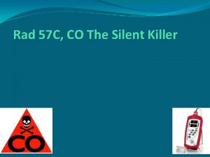 Rad 57 C CO The Silent Killer Learning