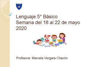 Lenguaje 5 Bsico Semana del 18 al 22