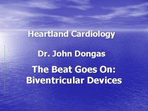 Heartland Cardiology Dr John Dongas The Beat Goes