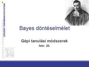 Bayes dntselmlet Gpi tanulsi mdszerek febr 20 2