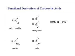 Functional Derivatives of Carboxylic Acids Nomenclature the functional