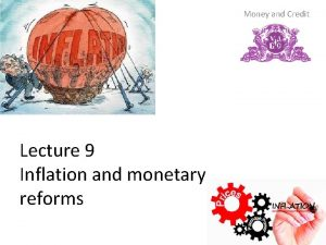 Money and Credit Lecture 9 Inflation and monetary