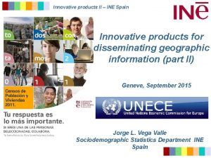 Innovative products II INE Spain Innovative products for