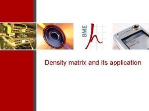 Density matrix and its application Density matrix An