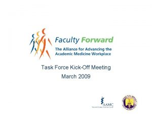 Task Force KickOff Meeting March 2009 Agenda What