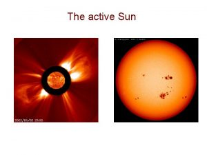 The active Sun The magnetic Sun White light