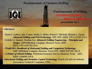 Fundamentals of Onshore Drilling Fundamentals of Drilling Directional