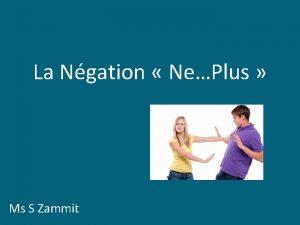 La Ngation NePlus Ms S Zammit La Ngation
