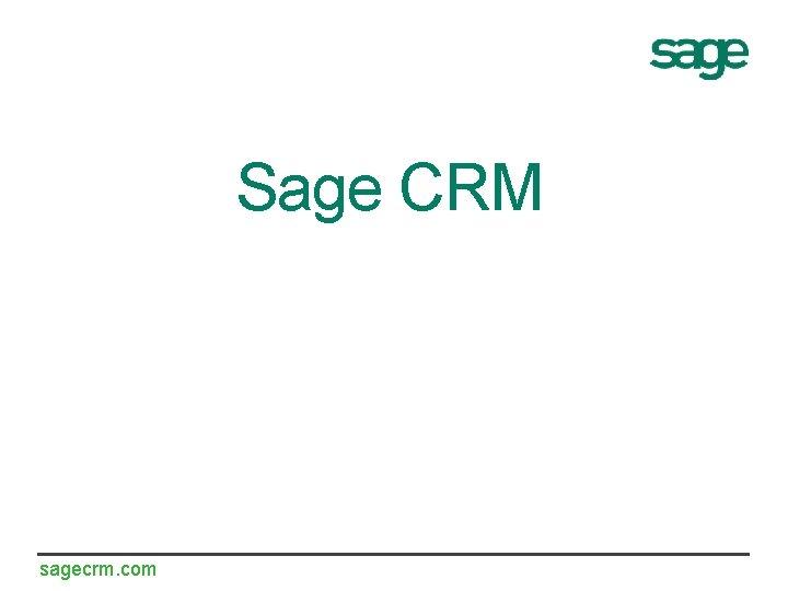 Sage CRM sagecrm com Key facts about Sage