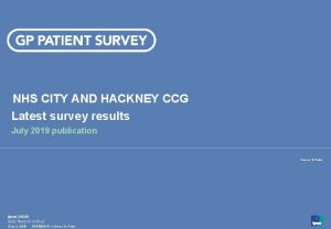 NHS CITY AND HACKNEY CCG Latest survey results