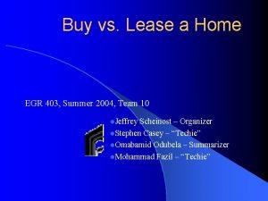 Buy vs Lease a Home EGR 403 Summer