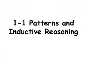 1 1 Patterns and Inductive Reasoning Inductive reasoning