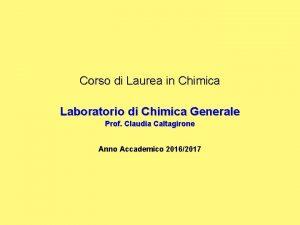 Corso di Laurea in Chimica Laboratorio di Chimica
