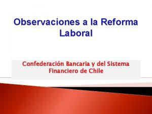Observaciones a la Reforma Laboral Confederacin Bancaria y