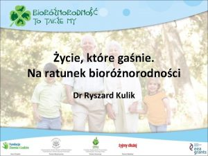 ycie ktre ganie Na ratunek biornorodnoci Dr Ryszard