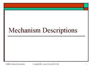 Mechanism Descriptions 122808 Mechanism Description Copyright 2009 Joanne