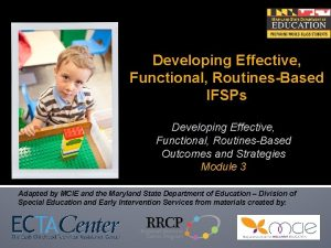 Developing Effective Functional RoutinesBased IFSPs Developing Effective Functional