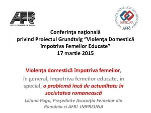 Conferina naional privind Proiectul Grundtvig Violena Domestic mpotriva