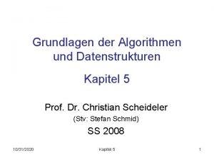 Grundlagen der Algorithmen und Datenstrukturen Kapitel 5 Prof