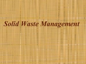 Solid Waste Management Waste Definition Classification Any material