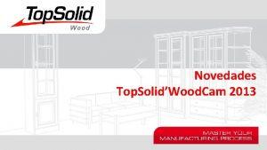 Novedades Top SolidWood Cam 2013 Novedades Top SolidWood