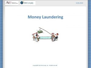 10312020 Money Laundering Copyright 2010 We Comply Inc