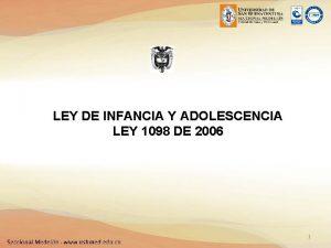 LEY DE INFANCIA Y ADOLESCENCIA LEY 1098 DE