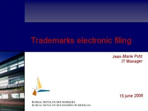 Trademarks electronic filing JeanMarie Putz IT Manager 15