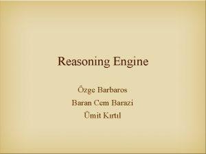 Reasoning Engine zge Barbaros Baran Cem Barazi mit