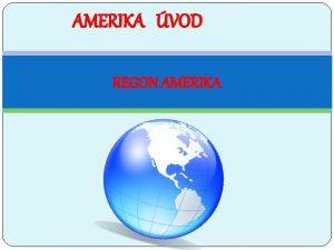 AMERIKA VOD REGON AMERIKA Oznaen digitlnho uebnho materilu