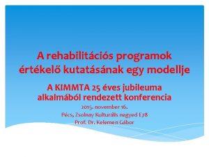 A rehabilitcis programok rtkel kutatsnak egy modellje A