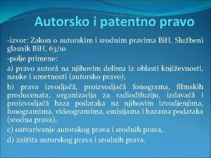 Autorsko i patentno pravo izvor Zakon o autorskim