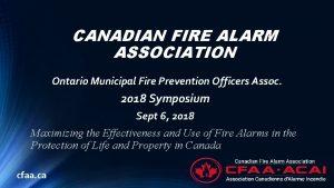 CANADIAN FIRE ALARM ASSOCIATION Ontario Municipal Fire Prevention