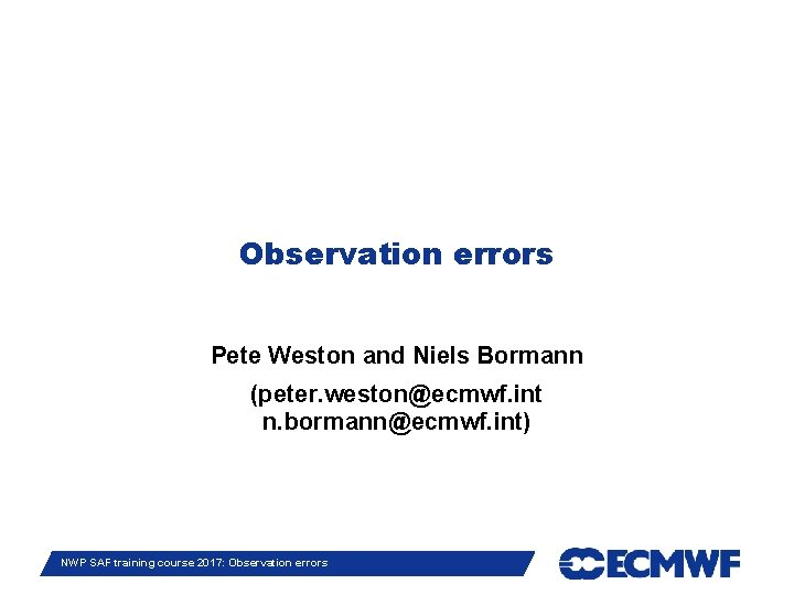 Observation errors Pete Weston and Niels Bormann peter