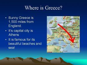 Where is Greece Sunny Greece is 1 500
