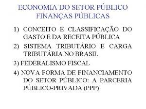 ECONOMIA DO SETOR PBLICO FINANAS PBLICAS 1 CONCEITO