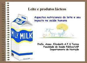 Leite e produtos lcteos Aspectos nutricionais do leite