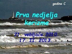 godina C Prva nedjelja korizme 21 vebljae 2010