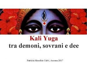 Kali Yuga tra demoni sovrani e dee Patrizia