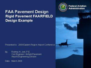 FAA Pavement Design Rigid Pavement FAARFIELD Design Example